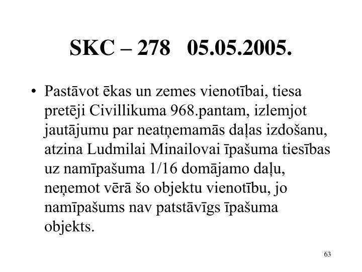 SKC – 278   05.05.2005.