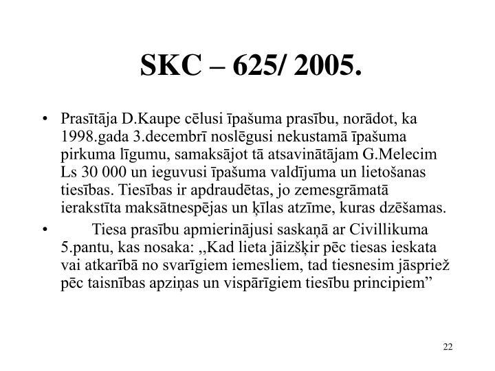 SKC – 625/ 2005.