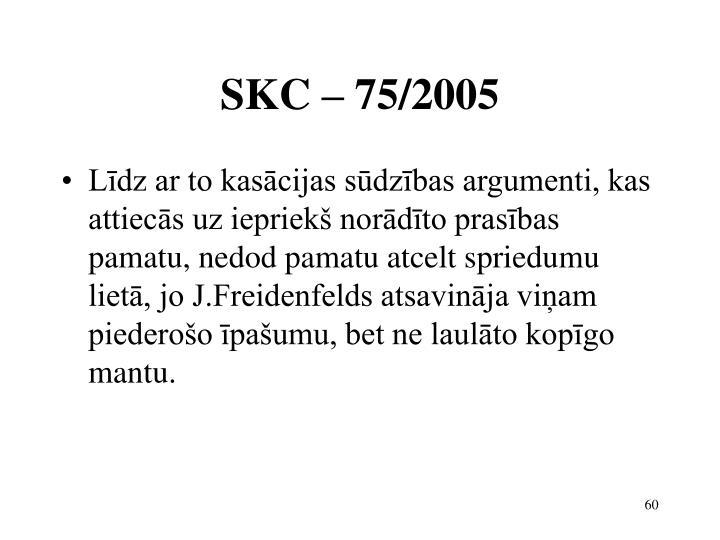 SKC – 75/2005