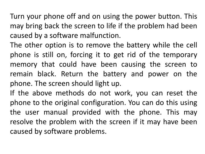 Turn your phone off and on using the power button. This may bring back the screen to life if the problem had been caused by a software malfunction.
