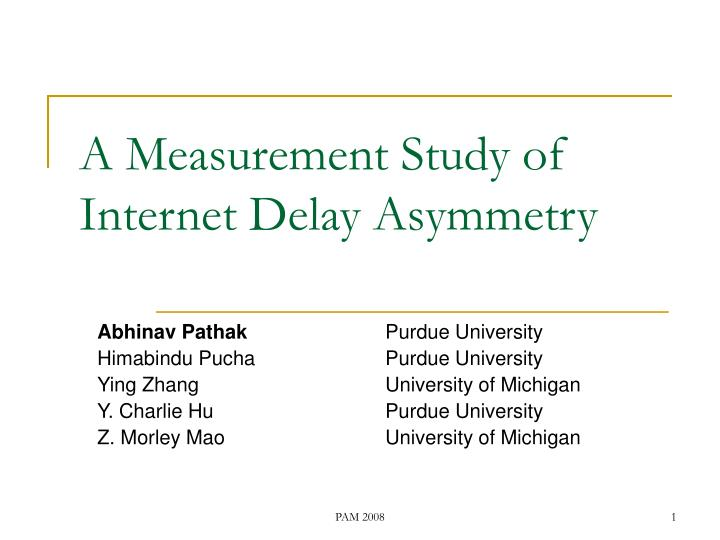 A measurement study of internet delay asymmetry