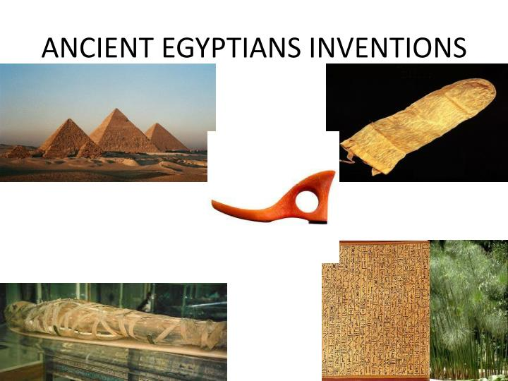 ANCIENT EGYPTIANS INVENTIONS