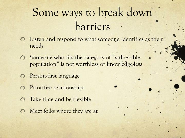 Some ways to break down barriers