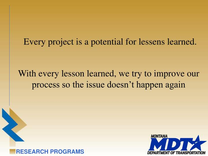 Every project is a potential for lessens learned.