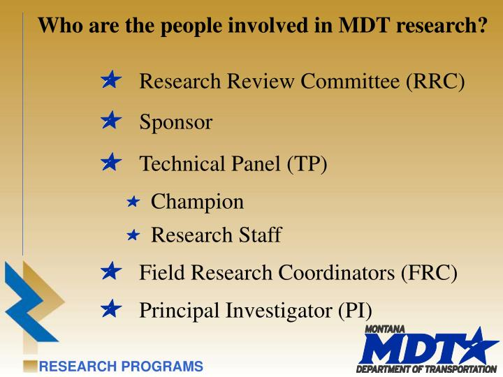 Who are the people involved in MDT research?