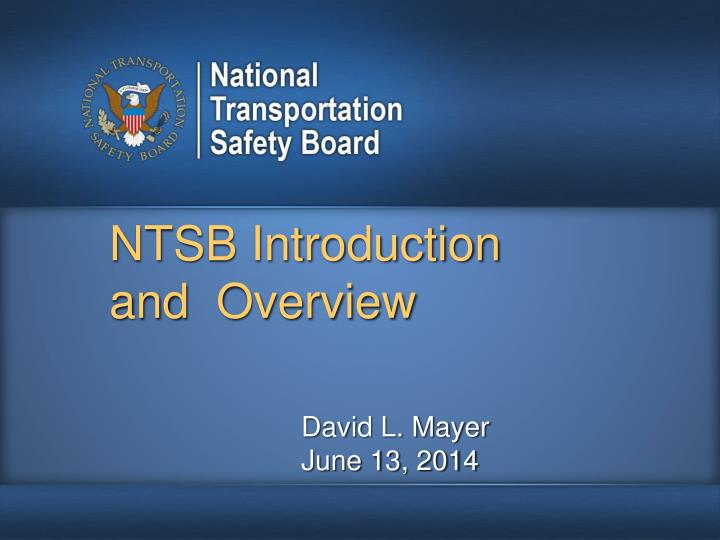 Ntsb introduction and overview