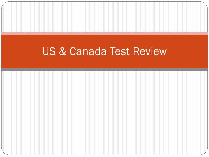 us canada test review