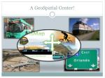 a geospatial center