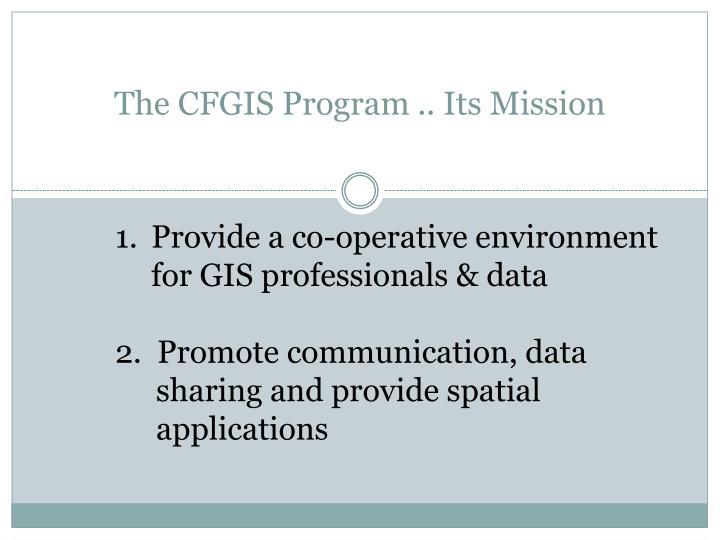 The CFGIS Program .. Its Mission