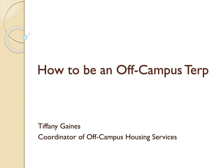 how to be an off campus terp