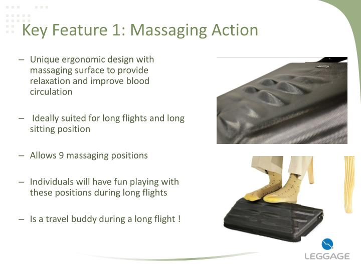Key Feature 1: Massaging Action