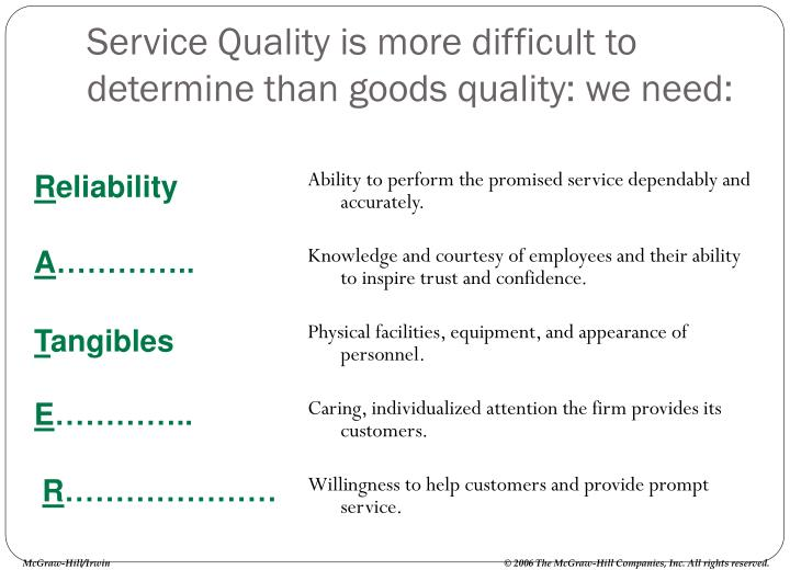 Ability to perform the promised service dependably and accurately.