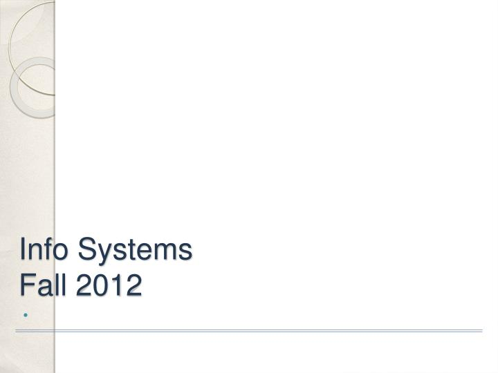info systems fall 2012