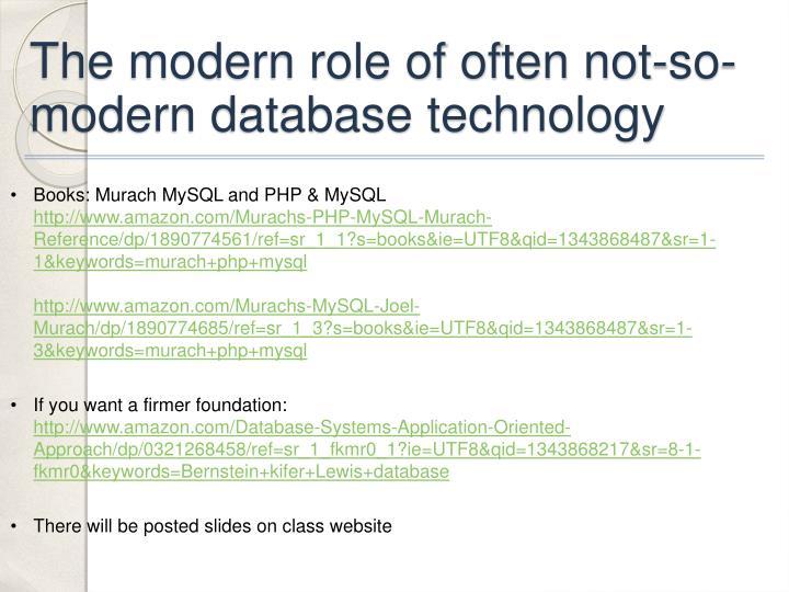 The modern role of often not-so-modern database technology
