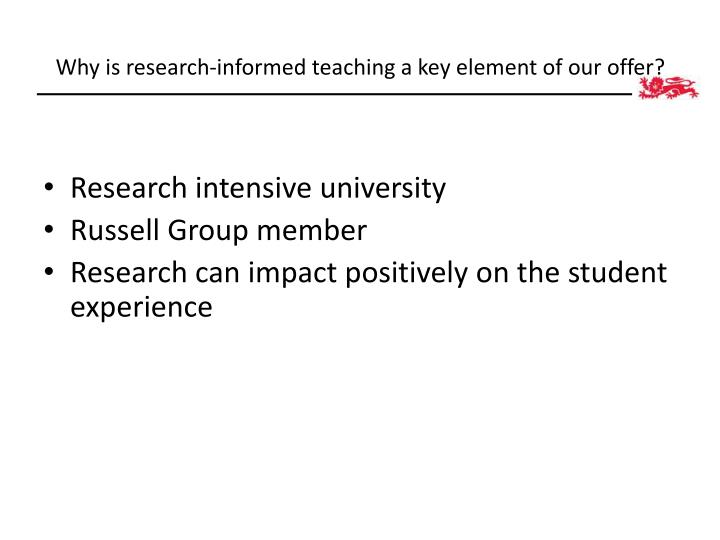 Why is research-informed teaching a key element of our offer?