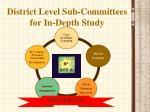 district level sub committees for in depth study