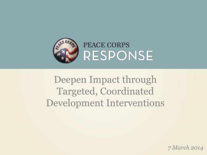 deepen impact through targeted coordinated development interventions