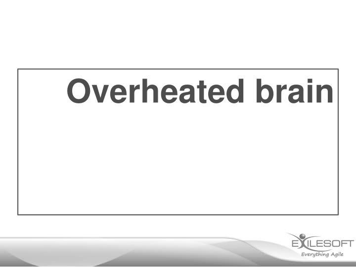 Overheated brain