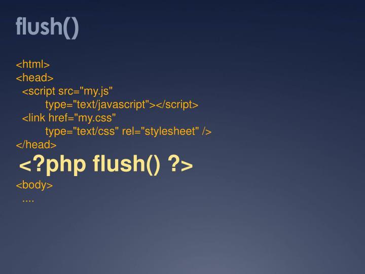 flush()