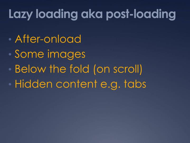 Lazy loading aka post-loading