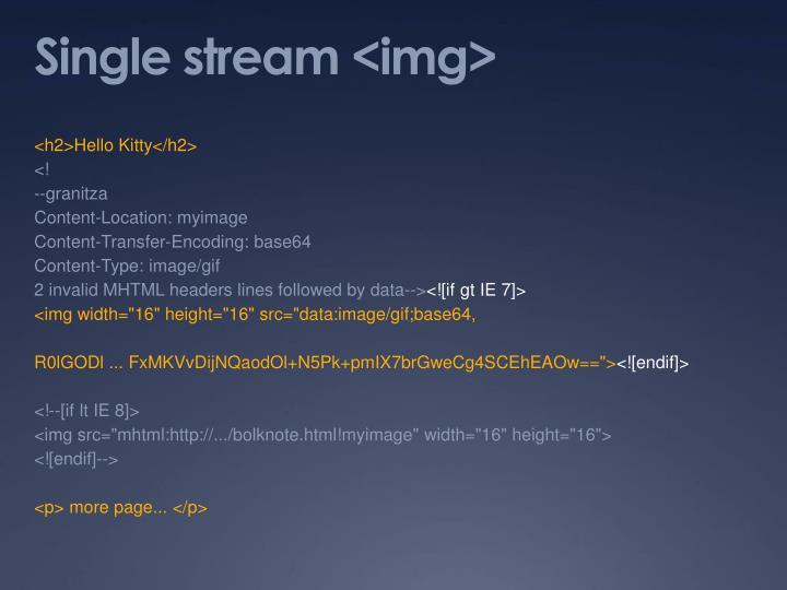 Single stream <