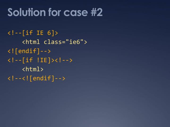 Solution for case #2