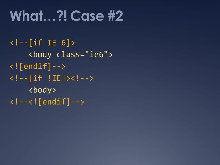 What…?! Case #2