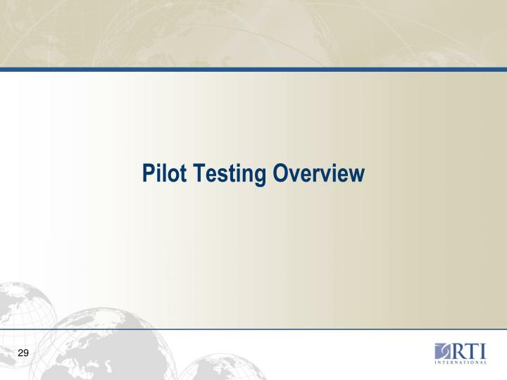 Pilot Testing Overview