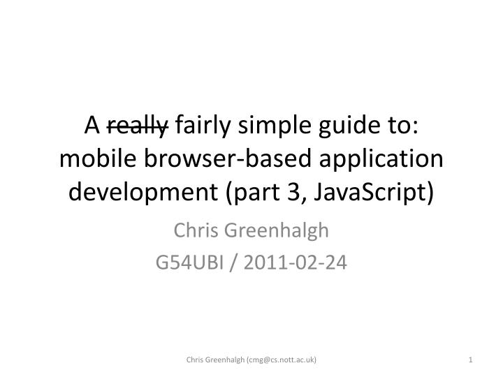 a really fairly simple guide to mobile browser based application development part 3 javascript