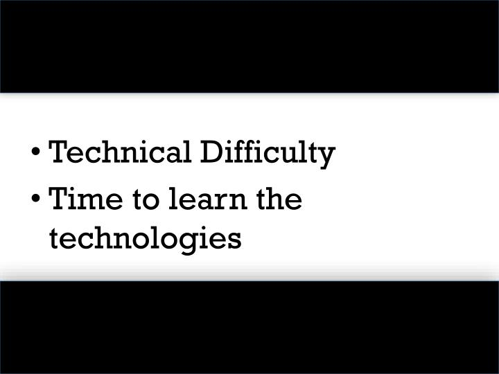 Technical Difficulty