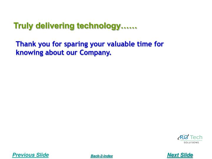 Truly delivering technology……