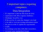 2 important topics requiring computers