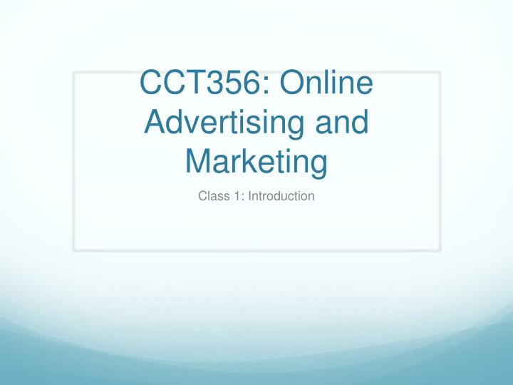 Cct356 online advertising and marketing