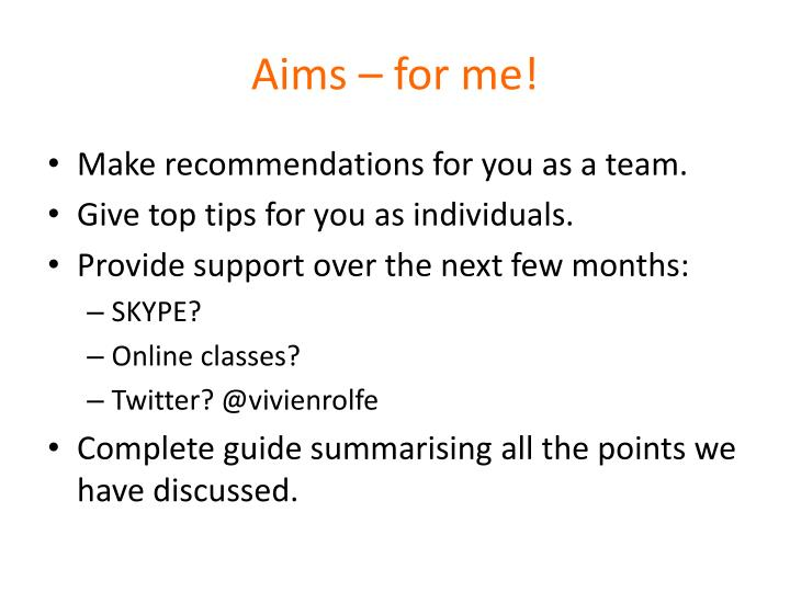 Aims – for me!