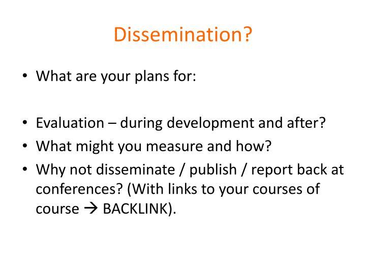 Dissemination?
