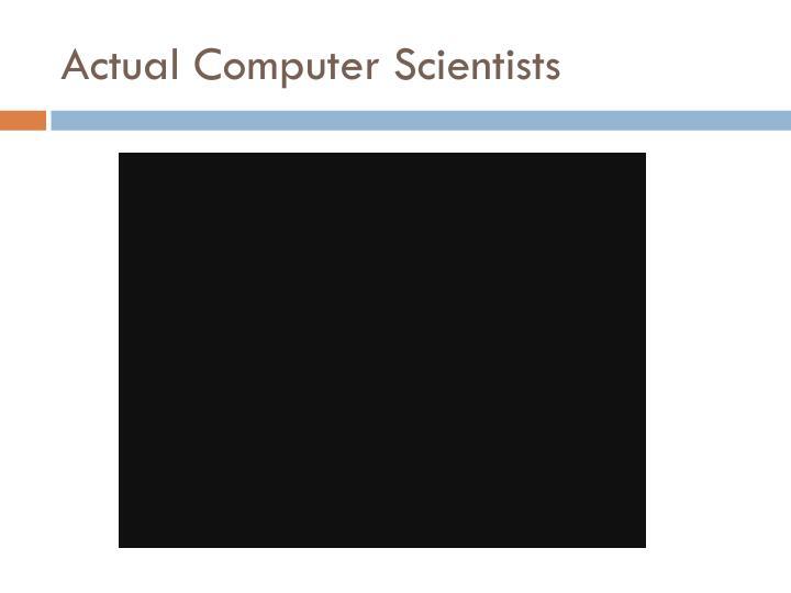 Actual Computer Scientists