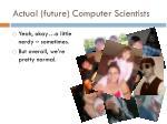 actual future computer scientists