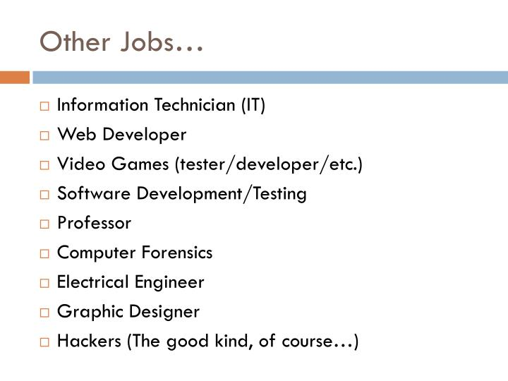Other Jobs…