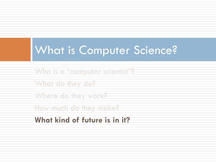 What is Computer Science?