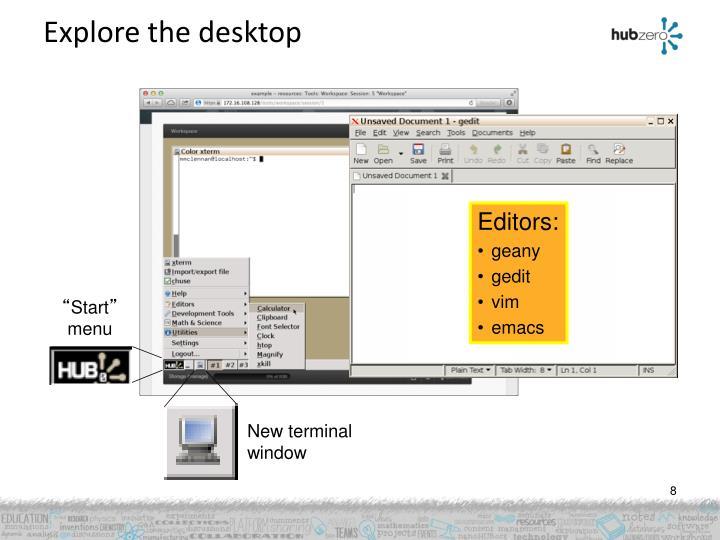 Explore the desktop