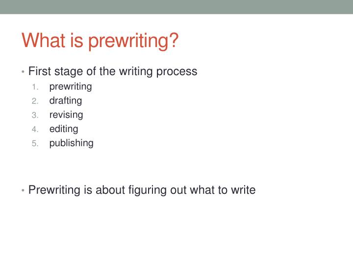 What is prewriting?