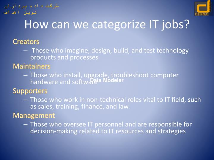 How can we categorize IT jobs?