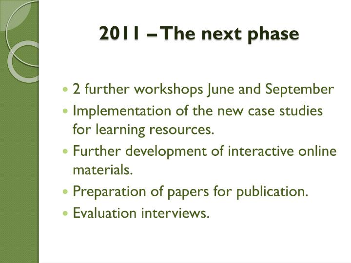 2011 – The next phase