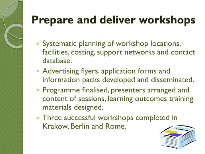 Prepare and deliver workshops