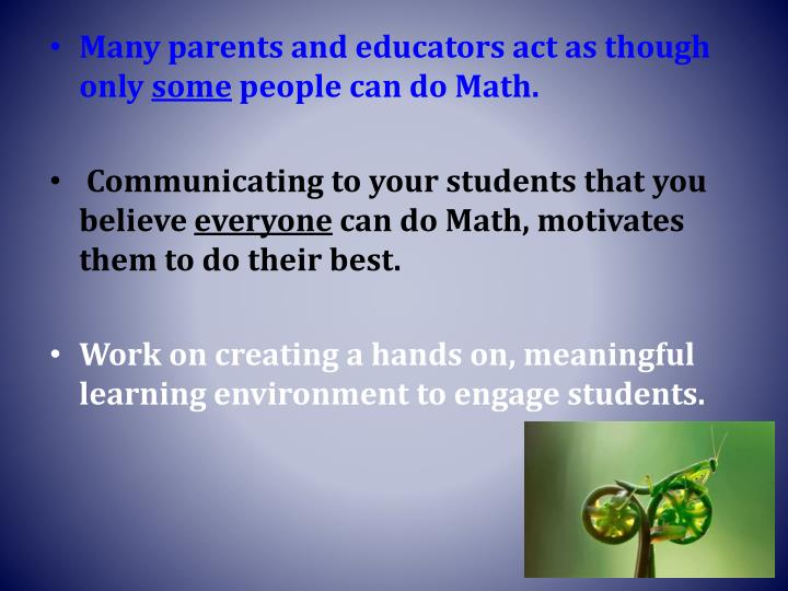 Many parents and educators act as though only