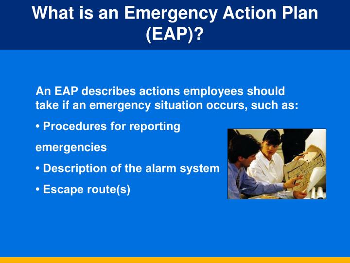 What is an Emergency Action Plan (EAP)?