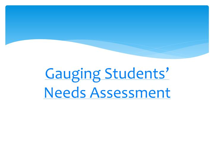 Gauging Students' Needs Assessment
