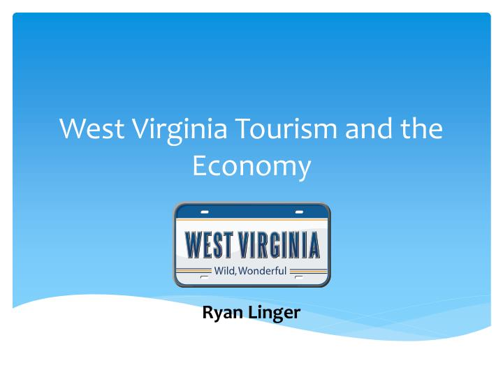 West Virginia Tourism and the Economy