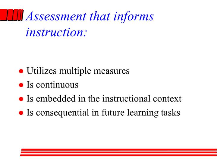 Assessment that informs instruction: