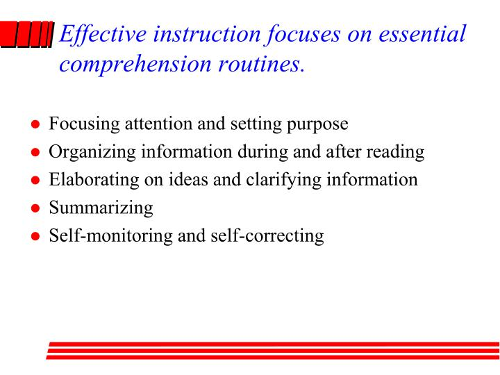 Effective instruction focuses on essential comprehension routines.